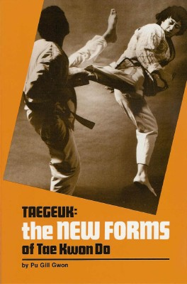 Taegeuk: The New Forms of Tae Kwon Do Book