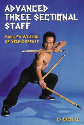 Advanced Three Sectional Staff - Kung Fu Weapon of Self-Defense Book